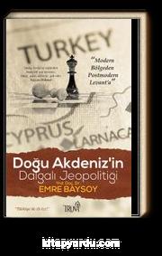 Doğu Akdeniz'in Dalgalı Jeopolitiği
