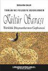 Tarih ve Felsefe Üzerinden Kültür Savaşı & Türklük Düşmanlarının Cephanesi