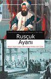 Rusçuk Ayanı & Tirsiniklizade İsmail Ağa ve Dönemi (1796-1806)