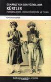 Osmanlı'nın Son Yüzyılında Kürtler & Modernleşme, Merkeziyetçilik ve İsyan