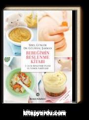 Bebeğimin Beslenme Kitabı & 5-24 Ay Beslenme Planı ve Yemek Tarifleri