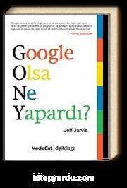 Google Olsa Ne Yapardı