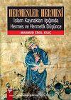 Hermesler Hermesi & İslam Kaynakları Işığında Hermes ve Hermetik Düşünce
