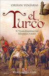 El Turco & II. Viyana Kuşatmasının Bilinmeyen Yönleri