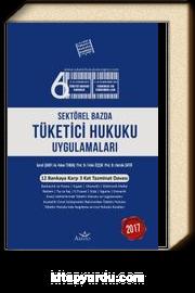 Sektörel Bazda Tüketici Hukuku Uygulamaları 2017