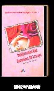 Bediüzzaman'dan Hanımlara 99 Tavsiye / Bediüzzaman'dan Tavsiyeler Serisi-3