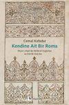 Kendine Ait Bir Roma & Diyar-ı Rum'da Kültürel Coğrafya ve Kimlik Üzerine