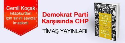 Demokrat Parti Karşısında CHP. Cemil Koçak, Kitapkurtları için Sınırlı Sayıda İmzaladı.