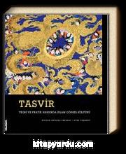 Tasvir (Karton Kapak) & Teori ve Pratik Arasında İslam Görsel Kültürü