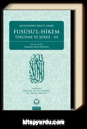 Fususu'l - Hikem Tercüme ve Şerhi III
