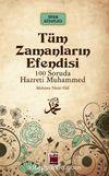 Tüm Zamanların Efendisi / 100 Soruda Hz. Muhammed