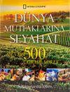 Dünya Mutfaklarına Seyahat & Sıradışı 500 Gurme Adres