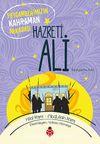 Peygamberimizin Kahraman Arkadaşı Hazreti Ali