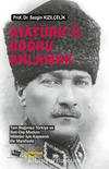 Atatürk'ü Doğru Anlamak / Tam Bağımsız Türkiye ve Batı‐Dışı Mazlum Milletler İçin Kapsamlı Bir Manifesto