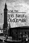 Enis Batur'u Öldürmek
