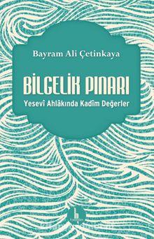 Bilgelik Pınarı & Yesevi Ahlakında Kadim Değerler