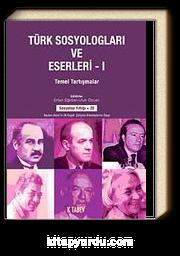 Türk Sosyologları ve Eserleri 1.ciltTemel Tartışmalar