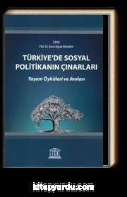 Türkiye'de Sosyal Politikanın Çınarları Yaşam Öyküleri ve Anıları