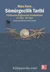 Sömürgecilik Tarihi Fetihlerden Bağımsızlık Hareketlerine Kadar 13.-20. Yüzyıl