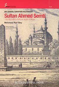 Bir Osmanlı Subayının Kaleminden Sultan Ahmed SemtiSultan Ahmed parkı ve Asar-ı Atikası