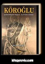 Köroğlu & Şamandan Aşıka-Alptan Erene