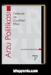 Arzu Politikası & Deleuze ve Guattari Etkisi