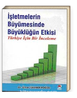 İşletmelerin Büyümesinde Büyüklüğün Etkisi & Türkiye İçin Bir İnceleme