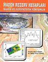 Maden Rezerv Hesapları Klasik ve Jeoistatistik Yöntemle