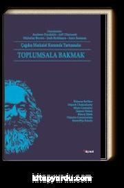 Toplumsala Bakmak & Çağdaş Marksist Kuramda Tartışmalar