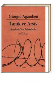 Tanık ve Arşiv & Auschwitz'den Artakalanlar