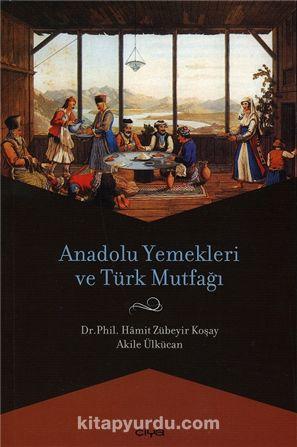 Anadolu Yemekleri ve Türk Mutfağı - Dr. Hamit Zübeyir Koşay pdf epub