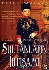 Osmanlıların Son Yılları Sultanların İhtişamı