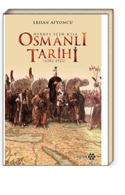 Herkes İçin Kısa Osmanlı Tarihi (1302-1922)