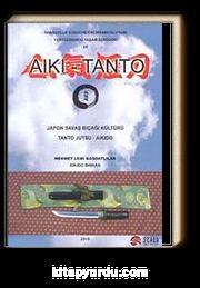 Aiki - Tanto & Japon Savaş Bıçağı Kültürü / Tanto Jutsu - Aikido