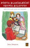 Dünya Klasiklerini Okuma Kılavuzu & Eğitimciler İçin Bir Rehber