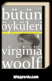 Bütün Öyküleri / Virginia Woolf