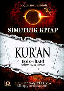 Simetrik Kitap Kur'an & Eşsiz ve İlahi Matematiksel Tasarım