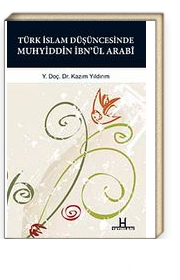 Türk-İslam Düşüncesinde Muhyiddin İbn'ül Arabi