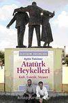 Atatürk Heykelleri & Kült, Estetik, Siyaset