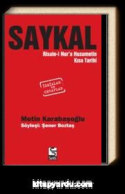 Saykal & Risale-i Nur'a Husumetin Kısa Tarihi