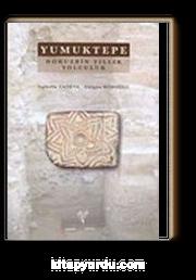 Yumuktepe & Dokuzbin Yıllık Yolculuk