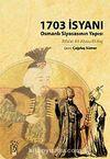1703 İsyanı & Osmanlı Siyasasının Yapısı
