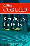 Collins Cobuild Key Words for IELTS & Book: 1 Starter