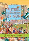 Futbol Stadyumunda Bir Gün / Bul, Eğlen, Öğren!