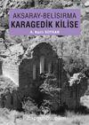 Aksaray - Belisırma & Karagedik Kilise