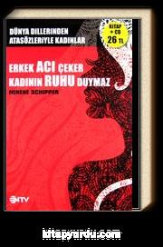 Erkek Acı Çeker Kadının Ruhu Duymaz & Dünyanın Sözü Dünyanın Müziği -(Cd'li)