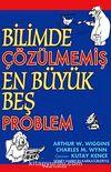 Bilimde Çözülmemiş En Büyük Beş Problem