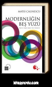 Modernliğin Beş Yüzü & Modernizm Avangard Dekadans Kitsch Postmodernizm