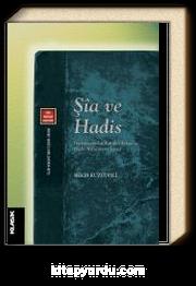 Şia ve Hadis & Başlangıcından Kütüb-i Erbaa'ya Hadis Rivayeti ve İsnad