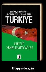 Türkiye & Şeriatçi Terörün ve Batının Kıskacındaki Ülke